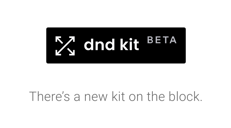 dnd kit – There's a new kit on the block.