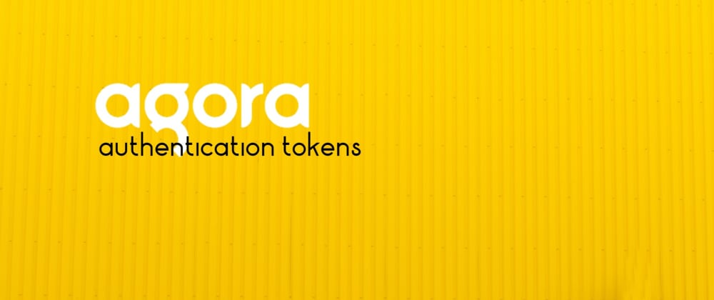 Cover image for Generating Authentication Token for Agora Applications