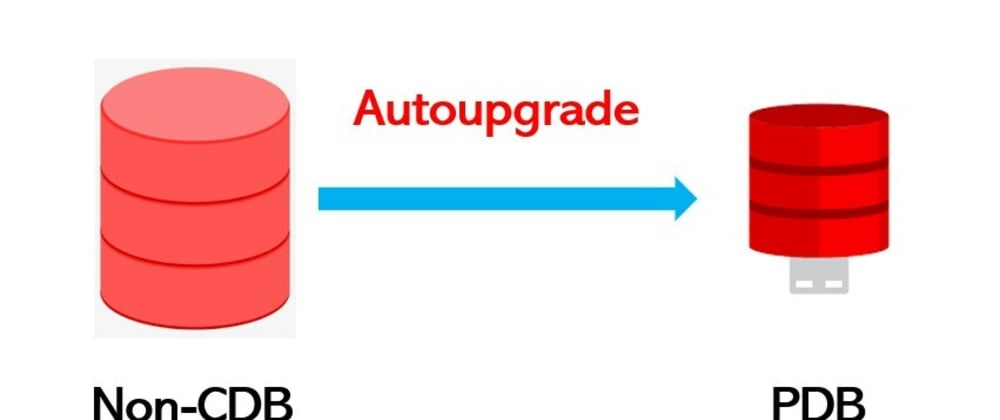 Cover image for How to Convert Non-CDB to PDB using Autoupgrade