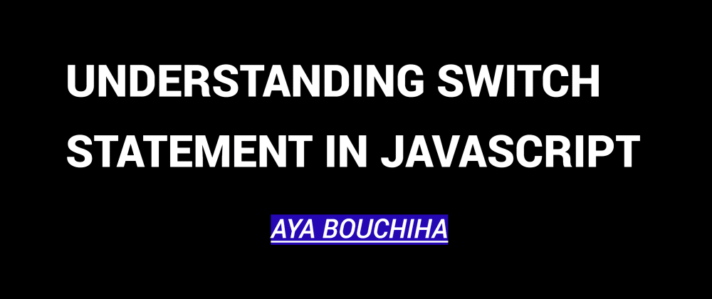 Cover image for Understanding Switch Statement In Javascript