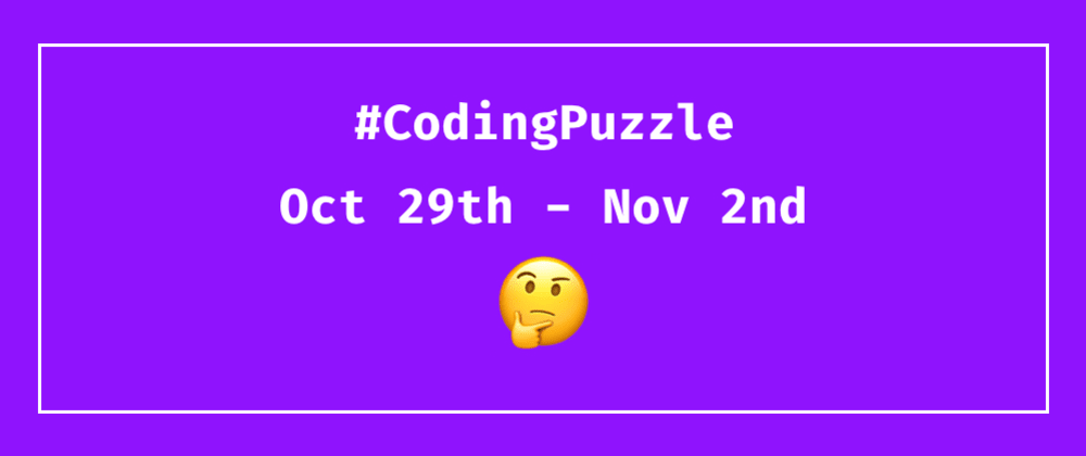 Daily Coding Puzzles - Oct 29th - Nov 2nd