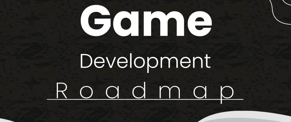 Cover image for Complete Game Development Roadmap(AAA Guide Included)(Detailed GUIDE).