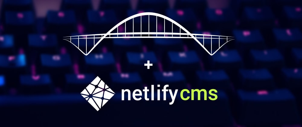 Cover image for Creating a blog with Bridgetown and Netlify CMS