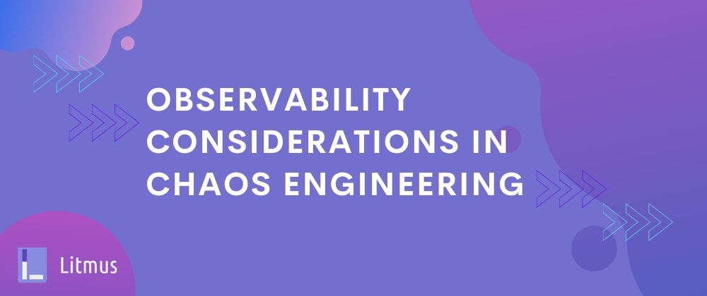 Cover image for Observability Considerations in Chaos: The Metrics Story