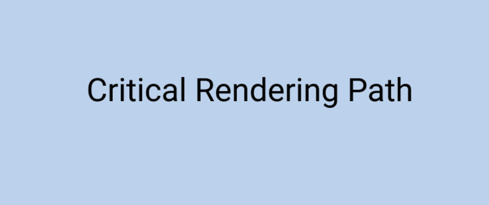 Cover image for What's Critical Rendering Path?