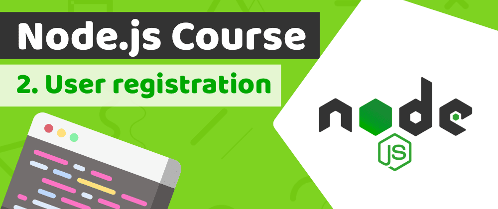 Cover image for Let's learn Node.js by building a backend with Nest.js and Sequelize - Lesson 2: User registration PART 1