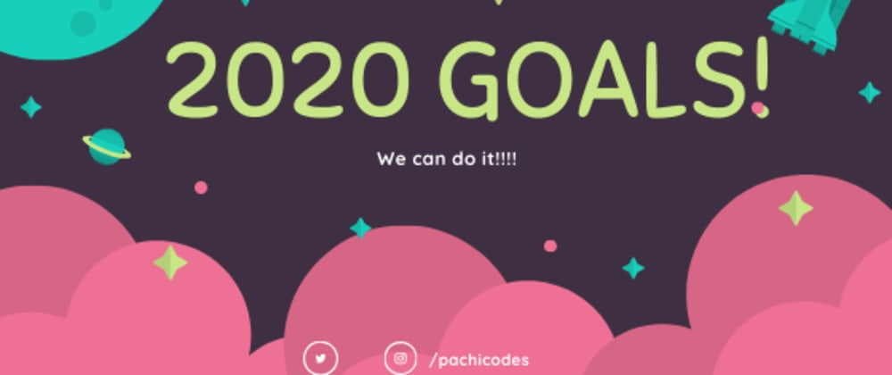 Cover image for What are your goals for 2020? Here are mine: