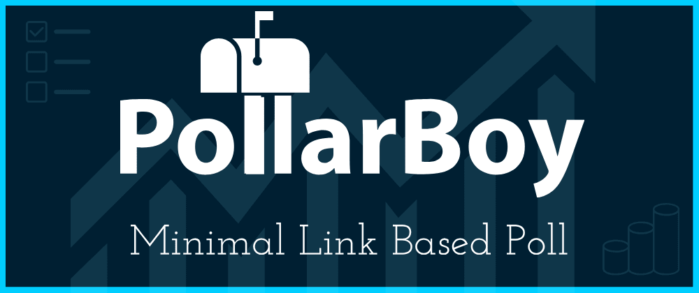 Cover image for PollarBoy - Minimal link based polling app made for fun!