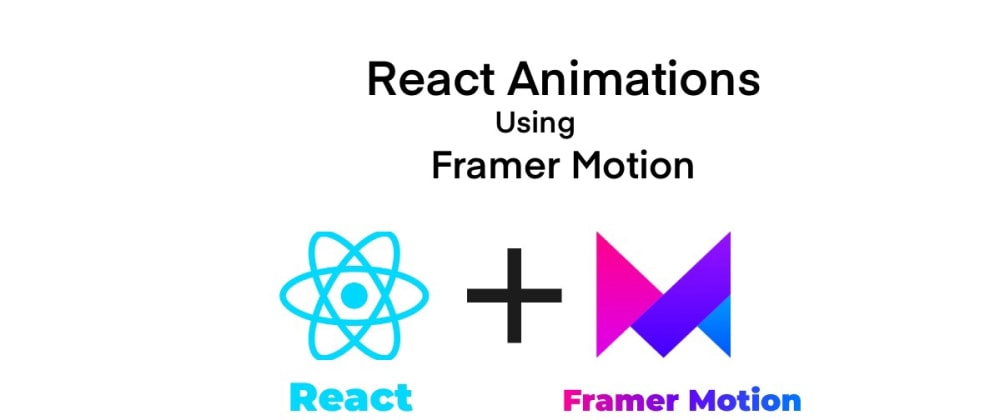 Cover image for React Animations Using Framer Motion