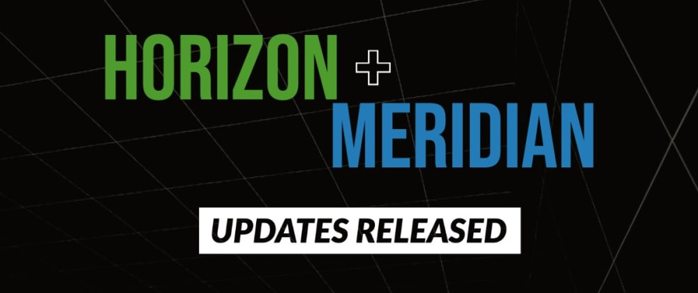 Cover image for March 2021 Releases – Horizon 27.1.0, Meridians 2018.1.26, 2019.1.17, and 2020.1.6