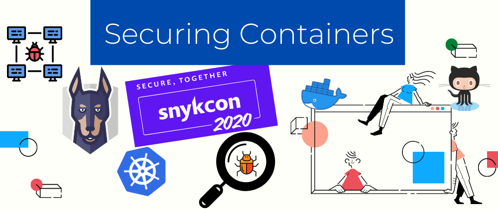 Cover image for SnykCon - Making Sense of Container Security with Snyk CLI and GitHub Actions