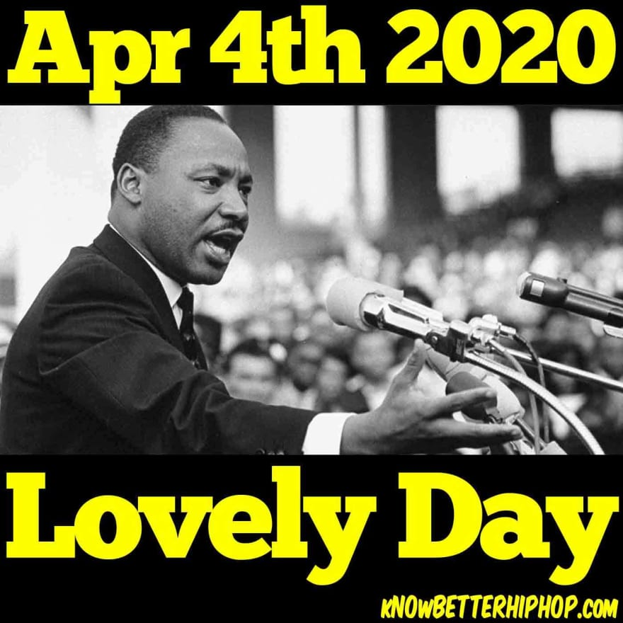 Radio show episode image of Martin Luther King Jr. speaking to a crowd with the words April 4th 2020, Lovely Day