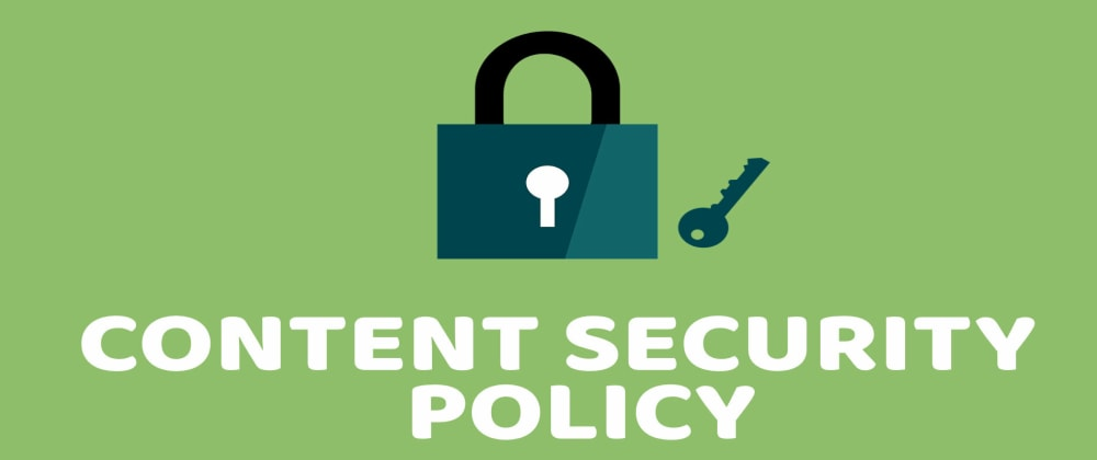 Cover image for Content Security Policy Header: A Complete Guide