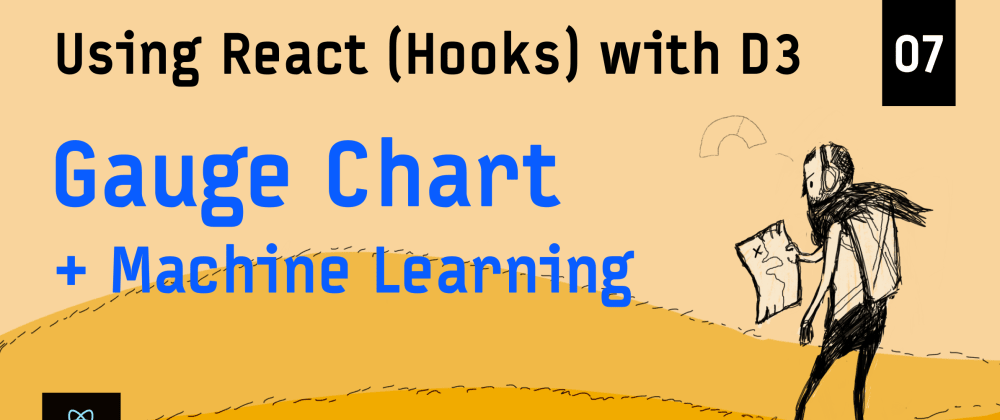 Cover image for Creating a Gauge Chart with Machine Learning (ML5, Teachable Machine) – Using React (Hooks) with D3
