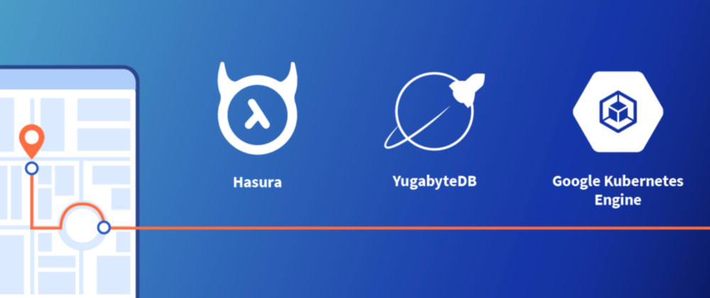 Cover image for Deploying a Real-Time Location App with Hasura GraphQL Engine and Distributed SQL