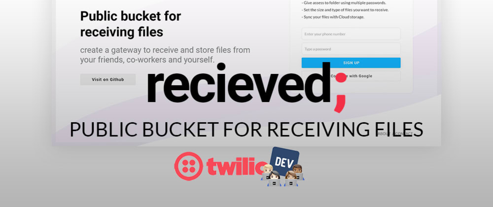 Cover image for Twilio hackathon Project update: Received; UI