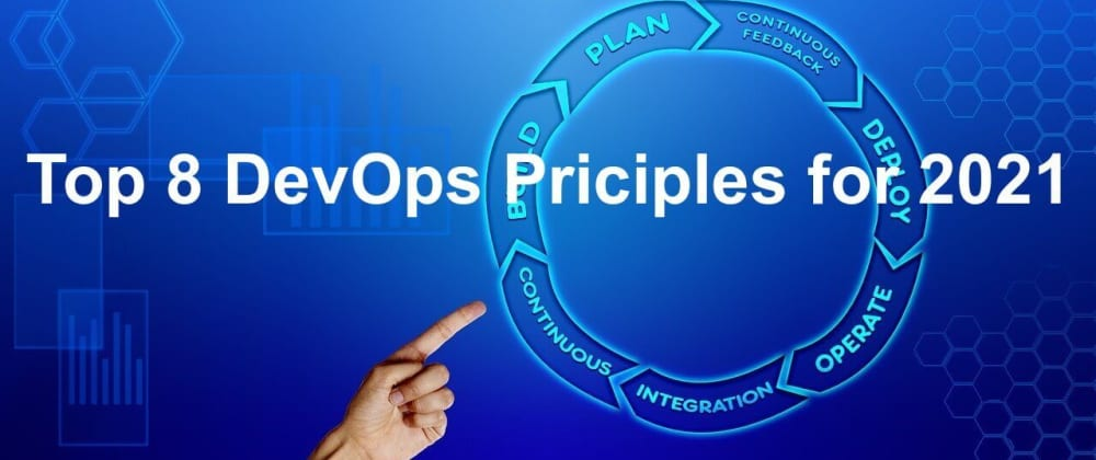 Cover image for Key DevOps Principles to focus in 2021