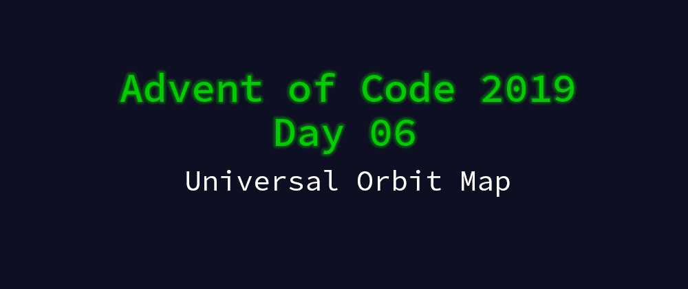 Cover image for Advent of Code 2019 Solution Megathread - Day 6: Universal Orbit Map