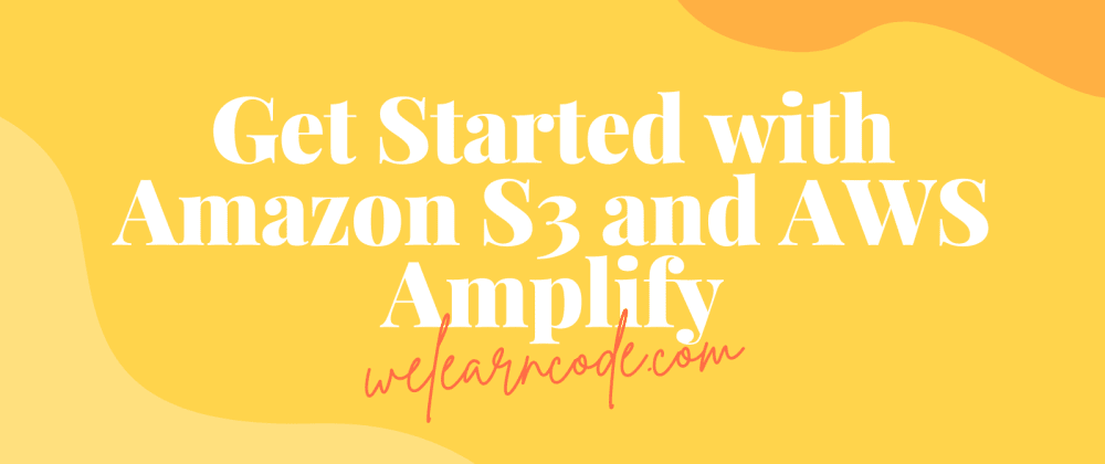 Cover image for Build a Music Sharing App with Amazon S3 and AWS Amplify