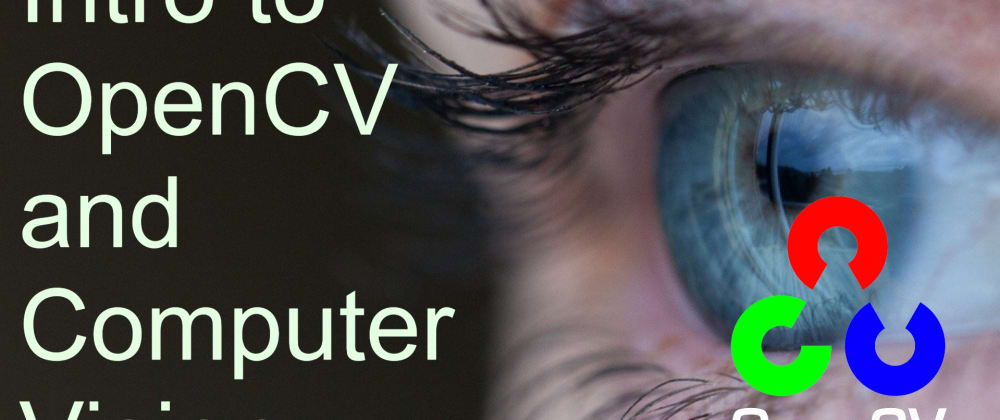 Cover image for Essential OpenCV Functions to Get You Started into Computer Vision