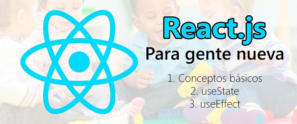 Cover image for React.js - Conceptos básicos para empezar