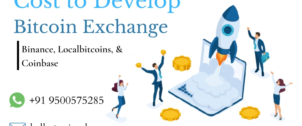 Cover image for How much does it cost to Launch a Crypto Exchange like Binance, Localbitcoins, or Coinbase?