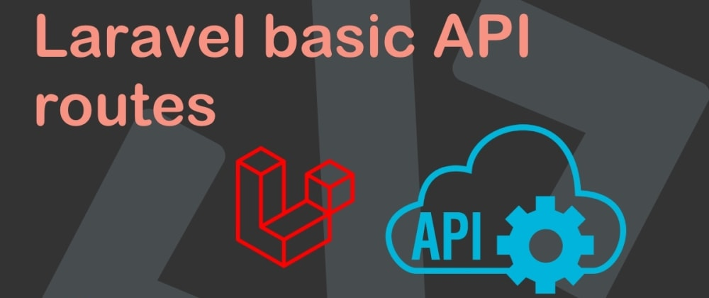 Cover image for Laravel basic API routes