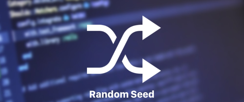 Cover image for Random Seed in JavaScript and Node.js