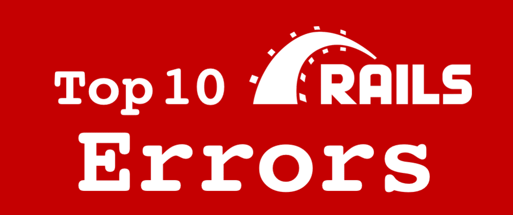 Cover image for Top 10 errors from 1000+ Ruby on Rails projects (and how to avoid them)