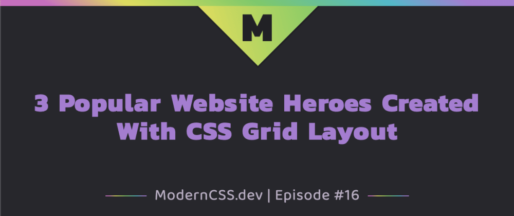 Cover image for 3 Popular Website Heroes Created With CSS Grid Layout