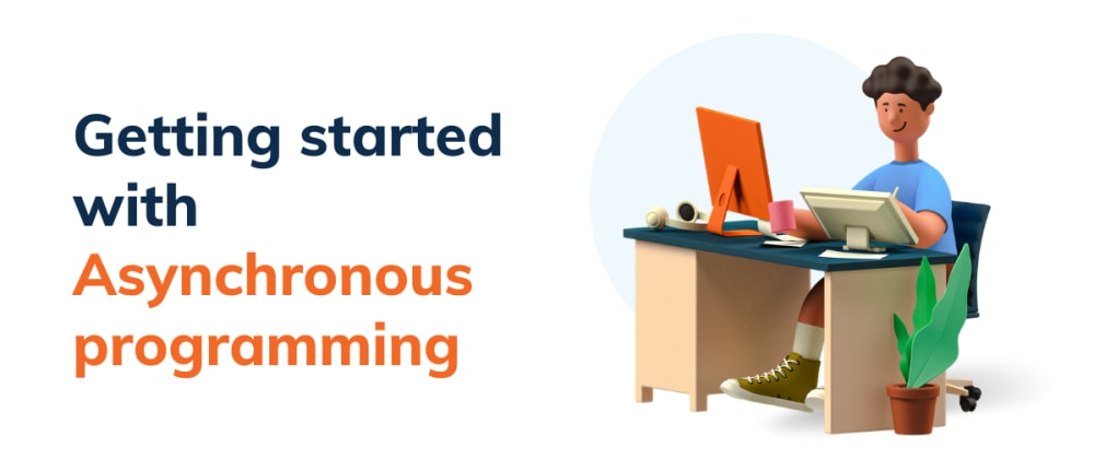 Cover image for Getting started with Asynchronous programming