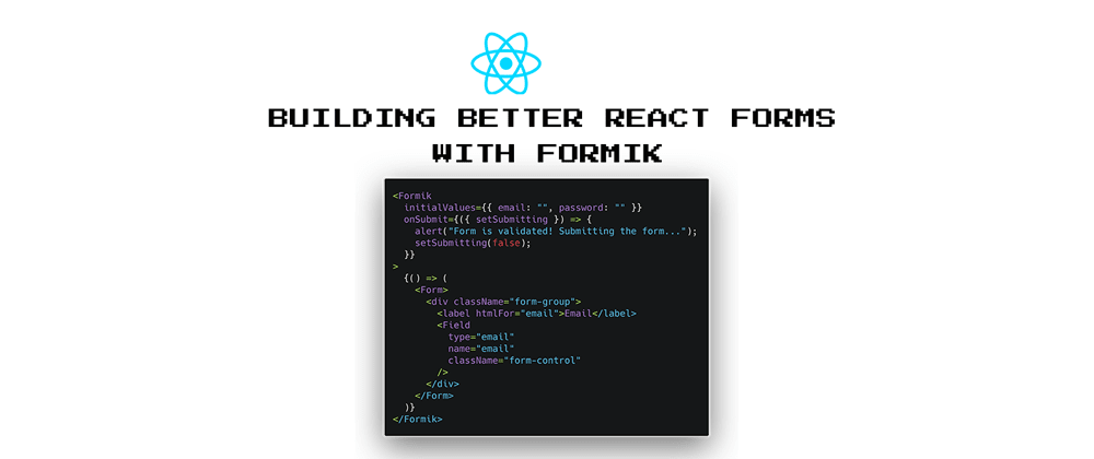 Cover image for Building Easier React Forms With Formik