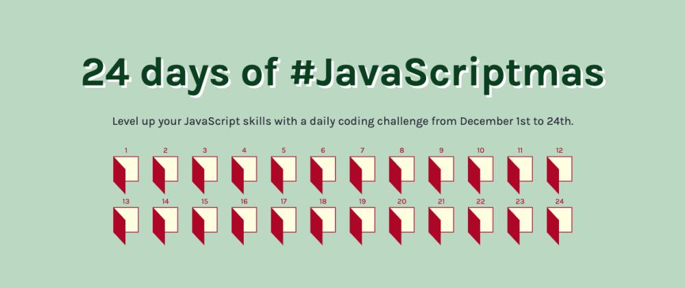 Cover image for My simplistic entries for Scrimba's 2020 #JavaScriptmas advent calendar