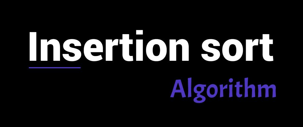Cover image for Insertion sort algorithm
