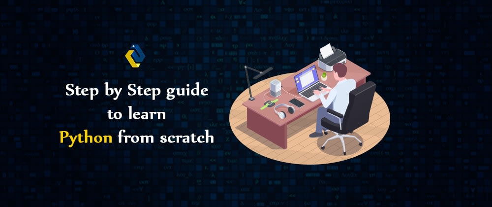 Cover image for Step by Step guide to learn Python from scratch
