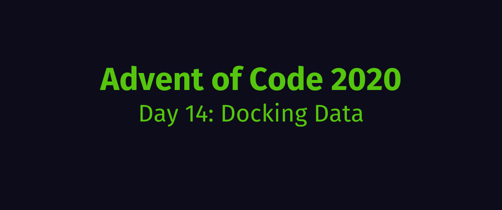 Cover image for Advent of Code 2020 Solution Megathread - Day 14: Docking Data