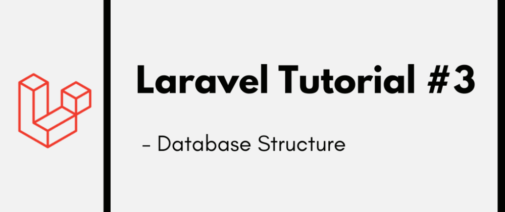 Cover image for Laravel Tutorial #3: Database Structure