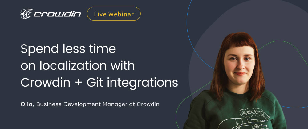 Cover image for Webinar: continuous localization means no more content copy-pasting for devs