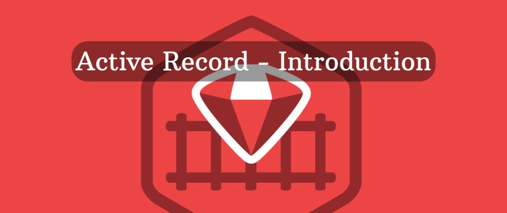Cover image for Active Record (Rails Model) - Introduction