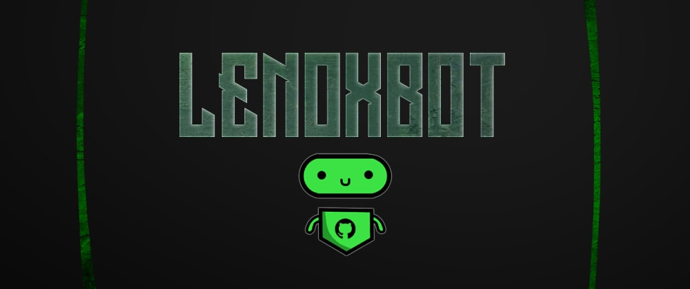 Cover image for LenoxBot, a Discord.js Open-Source bot