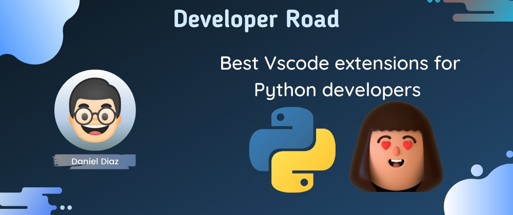 Cover Image for 👨💻Best VsCode extensions for Python Developers🐍