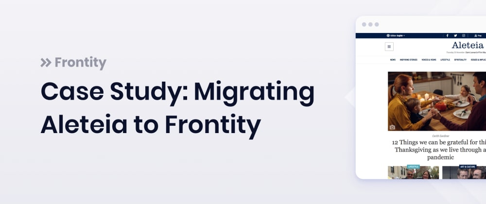 Cover image for Case Study: Migrating Aleteia to Frontity