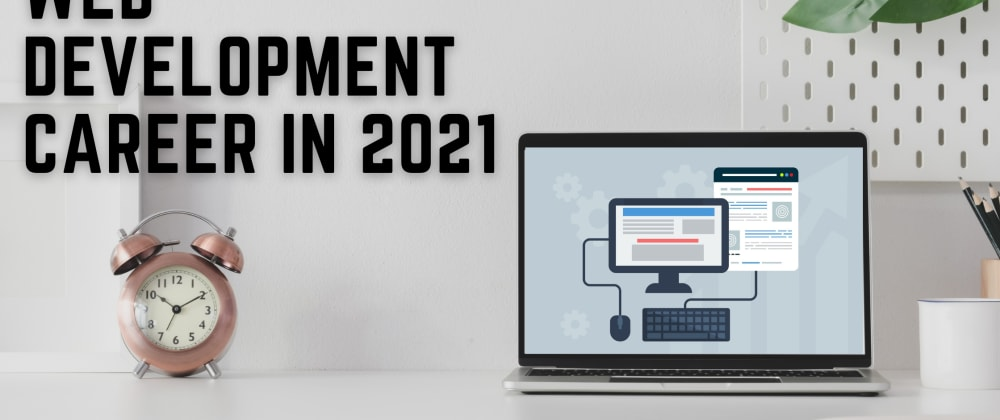 Cover image for A career in web development in 2021