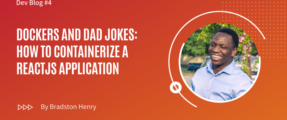Cover image for Dockers and Dad Jokes: How to Containerize a ReactJS Application