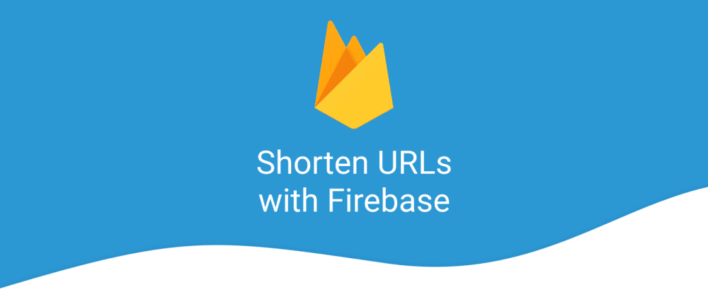 Cover image for 3 Free Ways of Shortening URLs with Firebase