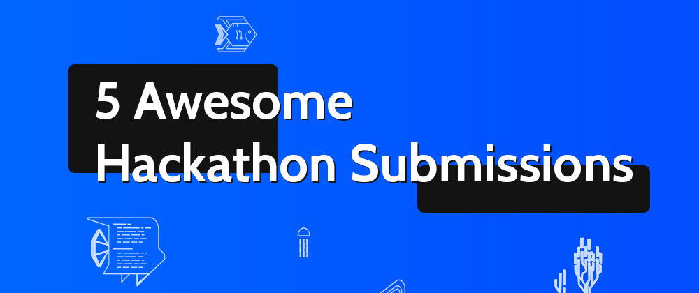 Cover image for 5 Awesome DEV Hackathon Submissions