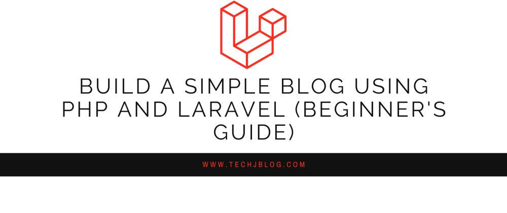 Cover image for Build A Simple Blog Using PHP and Laravel (Beginner's Guide)