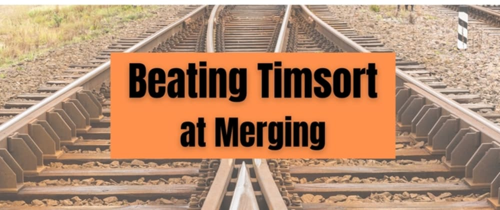 Cover image for Beating TimSort at Merging