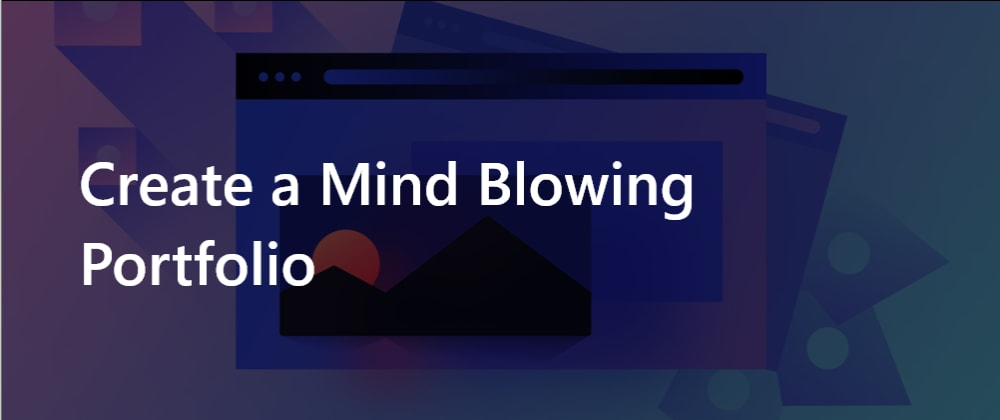 Cover image for Steps to Create a Mind Blowing (🤯) Portfolio