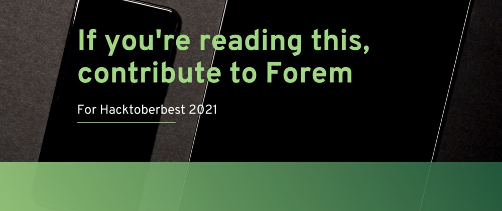 Cover Image for If You're Reading This, Contribute to Forem
